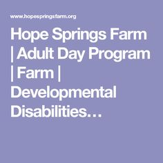 Hope Springs Farm | Adult Day Program | Farm | Developmental Disabilities…
