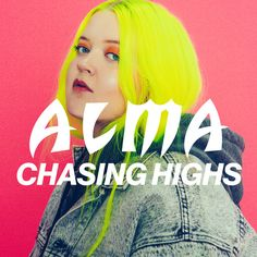 Cant Believe That Chasing Highs Is Now Top 20 On ITunes And 30 At Apple Music In The UK ALMA Finnish Singer June 2017