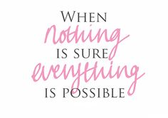 When nothing is #sure everything is #Possible....