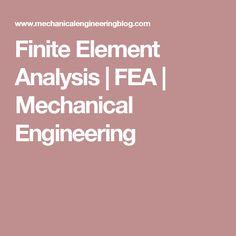 Finite Element Analysis   FEA   Mechanical Engineering