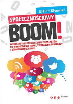 Społecznościowy BOOM. Wykorzystaj potencjał sieci e-kontaktów do wykreowania marki, zwiększenia sprzedaży i zdominowania rynku - Jeffrey Gitomer