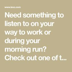 Need something to listen to on your way to work or during your morning run? Check out one of these must-listen podcasts.
