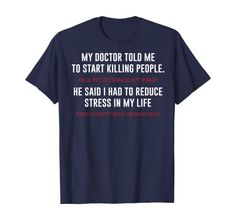 I Had To Reduce Stress In My Life Funny T-shirt - #reduce #reuse #recycle #zerowaste #ecofriendly #sustainability #recicla #plasticfree #sustainable #gogreen #reducereuserecycle #reutiliza #savetheplanet #environment #eco #sustainableliving #upcycle #green #handmade #noplastic #climatechange #recycling #shirt #fashion #tshirt #style #shirts #mensfashion #clothes #jeans #ootd #clothing #menswear #love #dress #tshirts #shoes #onlineshopping #instagood #shopping #jacket #pants #design #model #like Myself Quotes Woman, Woman Quotes, Me Quotes, Reduce Reuse Recycle, No Plastic, Reduce Stress, Branded T Shirts, Design Model, Funny Tshirts