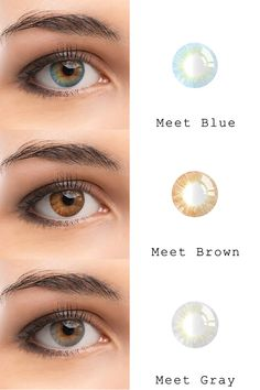 Meet series: Blue, brown and gray Color Contact Lenses Online, Contact Lenses Tips, Brown Contact Lenses, Coloured Contact Lenses, Colored Eye Contacts, Grey Contacts, Natural Color Contacts, Eye Lens Colour, Color Lenses