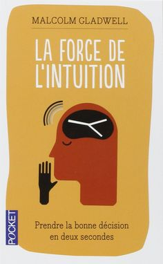 La force de l'intuition Malcolm Gladwell Intuition, Malcolm Gladwell, Reading Lists, Book Lists, Books To Read, My Books, Spirituality Books, Miracle Morning, Life Motivation