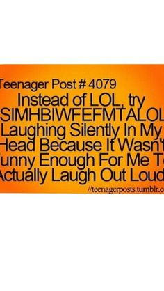 LSIMHBIWFEFMTALOL ;) Laughing silently in my head because it wasn't actually funny enough for me to laugh out loud