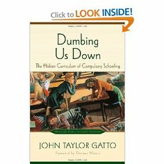 The public schools led John Gatto to the sad conclusion that compulsory schooling does little but teach young people to follow orders like cogs in an industrial machine.