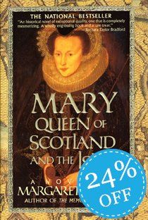 Mary Queen of Scotland and the Isles - Margaret George