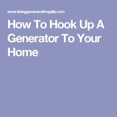Portable Hook To How Up To Home Generator
