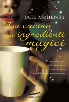 La cucina degli ingredienti magici / Jael McHenry All About Italy, Book Corners, Reading Lists, Audiobooks, Ebooks, About Me Blog, This Book, Free Apps, Grande