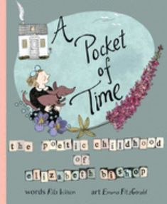 Buy A Pocket of Time: The Poetic Childhood of Elizabeth Bishop by Emma FitzGerald, Rita Wilson and Read this Book on Kobo's Free Apps. Discover Kobo's Vast Collection of Ebooks and Audiobooks Today - Over 4 Million Titles! Elizabeth Bishop, Poetry Magazine, Wilson Art, Childhood Days, Fiction Writing, Friends Show, Got Books, Free Reading, Gatos