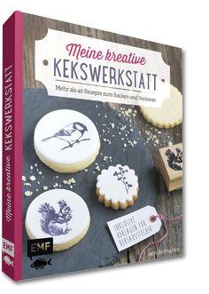 Meine kreative Kekswerkstatt – mein erstes Backbuch! Wohooo!!!!