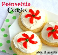 Poinsettia Cookies...make these really pretty cookies for Christmas. Just frost cookies with store bought or homemade frosting and cut up some cherries! Easy!