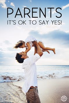 Parenting Lesson: It's Okay To Say Yes