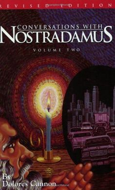 Bestseller Books Online Conversations with Nostradamus: His Prophecies Explained, Vol. 2 (Revised and Addendum) Dolores Cannon $9.84  - http://www.ebooknetworking.net/books_detail-0963277618.html
