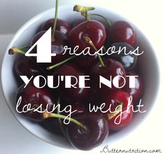 4 Reasons You're Not Losing  advice from a nutritional therapist