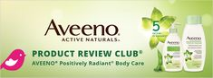 New+Product+Review+Club+Offer+/+Nouvelle+Offre+du+Club+des+bancs+d'essai:+AVEENO®+Positively+Radiant+Body+Care Aveeno Active Naturals, Free News, Free Products, Club, Free Stuff, New Product, Body Care, Positivity