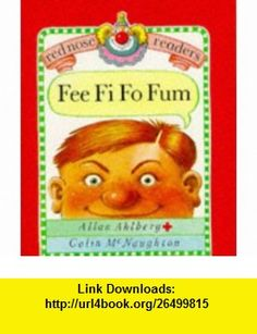 Fee Fi Fo Fum (Red Nose Readers) (9780744514995) Allan Ahlberg , ISBN-10: 0744514991  , ISBN-13: 978-0744514995 ,  , tutorials , pdf , ebook , torrent , downloads , rapidshare , filesonic , hotfile , megaupload , fileserve