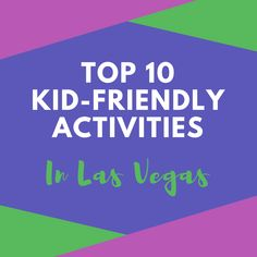 Family Things To Do in Las Vegas - the Top 10 Kid Friendly Activities in Las Vegas! If you\'re planning a family trip to Las Vegas, check out these fun things to do on your Las Vegas vacation that are great for the whole family. Las Vegas Travel Tips for Family Travel #FamilyFun #FamilyFriendly #Vegas #KidFriendly #FamilyTravel #LasVegas #LasVegasTravel #VisitLasVegas