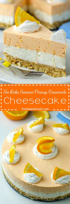 NO BAKE SUMMER ORANGE CREAMSICLE CHEESECAKE - is a light dessert recipe that is perfect for summer
