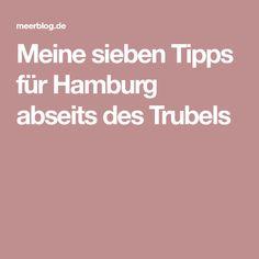 Meine sieben Tipps für Hamburg abseits des Trubels