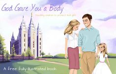 Teaching Children to Protect their Bodies...Download this free, fully-illustrated children's book! I just read and downloaded -- this book is great! A perfect way to address modesty, sex, pornography etc with children.