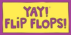 YAY! FLIP FLOPS! magnet. Celebrate what you love.