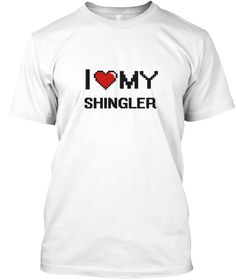 I Love My Shingler White T-Shirt Front - This is the perfect gift for someone who loves Shingler. Thank you for visiting my page (Related terms: love,I love my Shingler,Shingler,shinglers,shingles,roofing,roofer,myjobs.com,t143,t159,jobs,I love  ...)