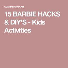 15 BARBIE HACKS & DIY'S - Kids Activities