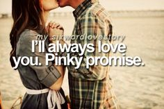 """I said that in my vows...so cheesy i know. ((: Except it was, """"I Pinky Promise to always love you...etc."""""""
