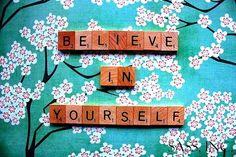 Geloof in jezelf!   - Proud2Bme