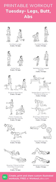Tuesday- Legs, Butt, Abs:my visual workout created at WorkoutLabs.com • Click through to customize and download as a FREE PDF! #customworkout