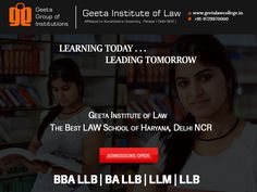 Admission open for 2016 Intake! Enroll yourself today for BA LLB, BBA LLB, LLM or LLB. Visit: www.geetalawcollege.in or call-+91-9729970000 for details.