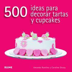 500 ideas para decorar tartas y cupcakes por Cristina Rodriguez
