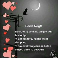 Good Night Quotes, Good Morning Good Night, Good Knight, Evening Greetings, Goeie Nag, Goeie More, Afrikaans Quotes, Good Night Sweet Dreams, Special Quotes