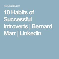 10 Habits of Successful Introverts | Bernard Marr | LinkedIn