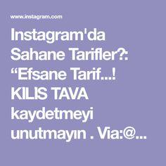 """Instagram'da Sahane Tarifler😍: """"Efsane Tarif...! KİLİS TAVA kaydetmeyi unutmayın . Via:@chefmustafataskiran Ne yemek yapsam diye düşünmeyin bizi takip…"""" Boarding Pass, Instagram"""
