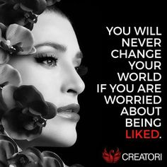 You will never changetheworld if you are worried about being liked. Gøød Mørning Friends!