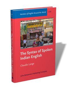 The syntax of spoken Indian English / Claudia Lange - Amsterdam : John Benjamins, cop. 2012