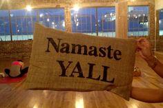 Namaste y'all.