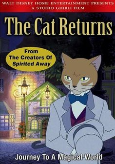 The Cat Returns (2002) Young Haru rescues a cat from being run over, but soon learns it's no ordinary feline; it happens to be the Prince of the Cats. And in recognition of Haru for saving his life, the Prince brings her to the Kingdom of Cats -- to be his bride! Can Haru's feline friends hatch a plan to rescue her from this unusual fate? Hiroyuki Morita directs this fantastical anime feature with the vocal talents of Anne Hathaway, Cary Elwes and Peter Boyle.