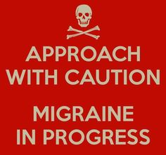 Migraine. Zuked this morning