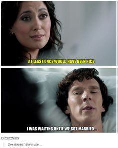 """""""Sex doesn't alarm me."""" ...Keep telling yourself that, Sherlock. ;)"""