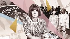 Anna Wintour's Vogue, From the Met Gala to Snapchat - Racked