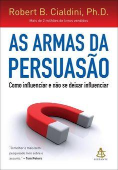 As armas da persuasão - Magazine Aspiration Social Media Tips, Social Media Marketing, Email Marketing, Good Books, Books To Read, My Books, Robert Cialdini, Internet E, Mo S