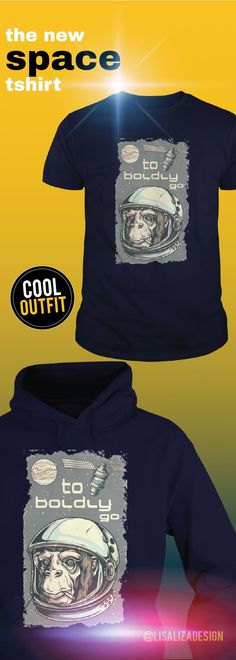 """To Boldly Go T Shirt / Hoodies.  Show your """"space"""" on your body with amazing space T-shirts from     our collection .   Great gift ideas for teen boys, kids and men .   Cool space men Tee designs for everyday casual wear. #space #spaceship #astronaut #galaxy #spacegraphictee #spacetravel #graphictee #men #kid #spacepug #pug #nasa #cool #humor #funny #Boys #plussize #sunfrog #giftideas #Alien #planet #solar #gift #Lisaliza #Sunfrog"""