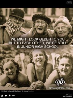 We might look older to you but to each other, we're still in junior high.We might look older to you but to each other, we're still in junior high. Friend Birthday Quotes, Happy Birthday Quotes, Funny Birthday, Happy Birthday Old Friend, Friends Forever, Best Friends, Old Friends, Friends Girls, Lifelong Friends