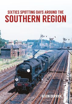 Kevin Derrick looks back at locomotive-spotting days in the southern region of England in the 1960s.