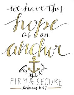 Hebrews 6:19 - We Have This Hope As An Anchor For Our Souls, Firm And Secure - Bible Verse - Modern Calligraphy Handlettering - Black Ink  www.etsy.com/shop/FullyMade