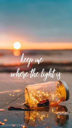 Keep me where the light is quote sunset mason jar wallpaper you can download for free on the blog! For any device; mobile, desktop, iphone, android!
